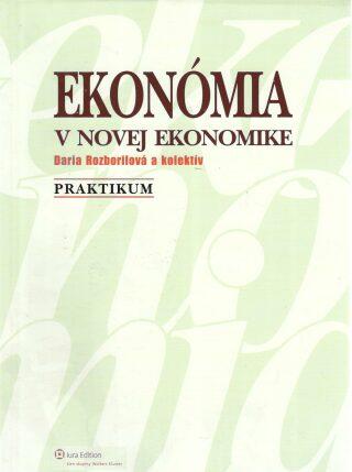 Ekonómia v novej ekonomike - Daria Rozborilová