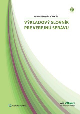 Výkladový slovník pre verejnú správu - Viera Cibáková