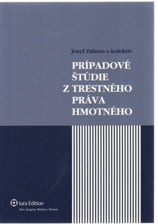 Prípadové štúdie z trest.práva hmotného+CD - Jozef Záhora
