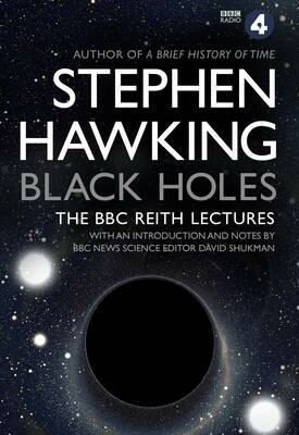 Black Holes: The BBC Reith Lectures - Stephen Hawking