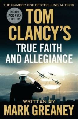 Tom Clancy´s True Faith and Allegiance - Mark Greaney