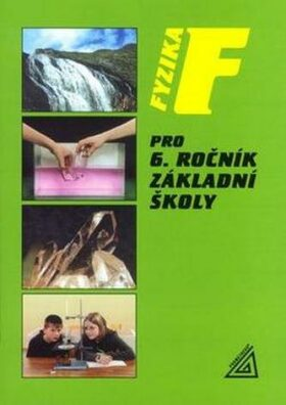Fyzika pro 6. ročník základní školy - Růžena Kolářová, Jiří Bohuněk