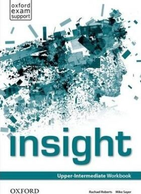 Insight Upper Intermediate Workbook - Sayer Mike, Rachel Roberts