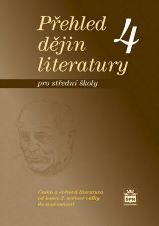 Přehled dějin literatury 4 pro střední školy - Josef Soukal