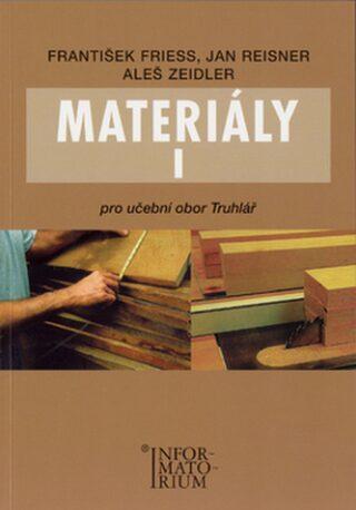 Materiály I - Pro učební obor Truhlář - František Friess