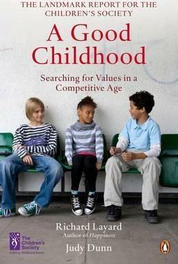 A Good Childhood - Richard Layard