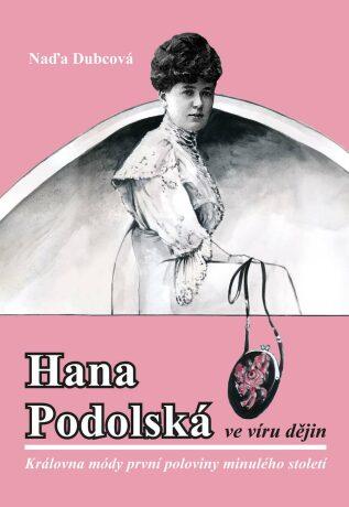 Hana Podolská ve víru dějin - Naďa Dubcová