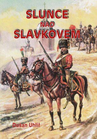 Slunce nad Slavkovem - Dušan Uhlíř