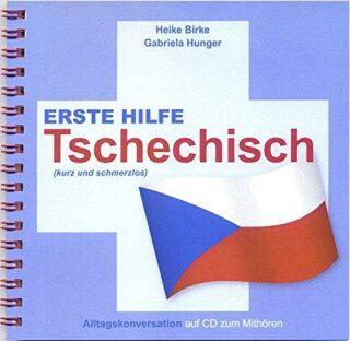 Erste Hilfe Tschechisch - Birke Heike, Hunger Gabriela