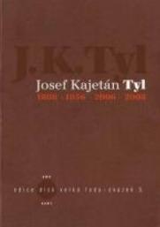 JOSEF KAJETÁN TYL 1808-1856-2006-2008 -