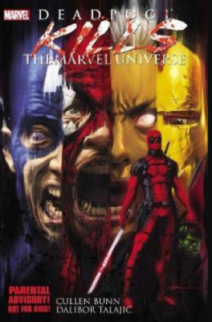 Deadpool Kills The Marvel Universe - Cullen Bunn, Dalibor Talajić