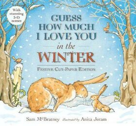 Guess How Much I Love You in the Winter - Sam McBratney