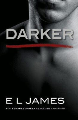 Darker (Fifty Shades of Grey as told by Christian) - E.L. James