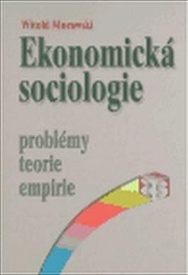 Ekonomická sociologie - Witold Morawski