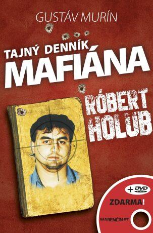 Tajný denník mafiána Róbert Holub - Gustáv Murín