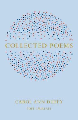 Collected Poems - Duffy Carol Ann