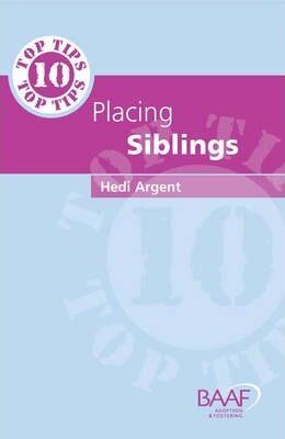 Ten Top Tips for Placing Siblings - Hedi Argent