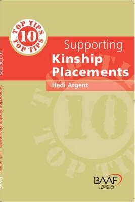 Ten Top Tips for Supporting Kinship Placements - Hedi Argent