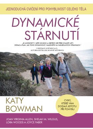Dynamické stárnutí - Katy Bowmanová