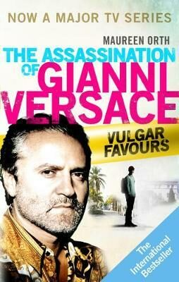 The Assassination of Gianni Versace: Vulgar Favours (Film Tie In) - Orth Maereen