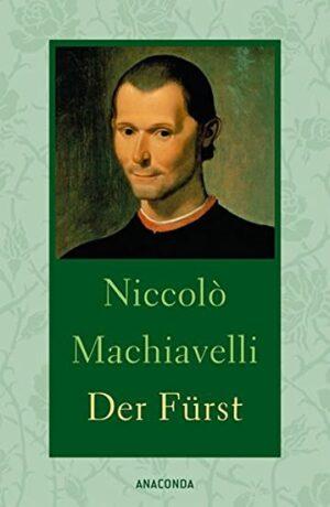 Der Fürst - Niccoló Machiavelli