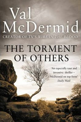 The Torment of Others - Val McDermidová