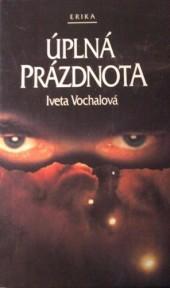 Úplná prázdnota - Iveta Vochalová