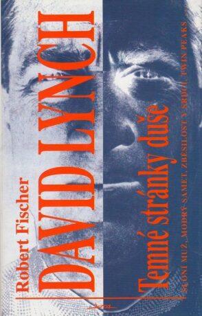 David Lynch: Temné stránky duše  - Robert Fischer