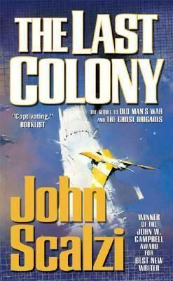 The Last Colony : Old Man´s War Book 3 - John Scalzi