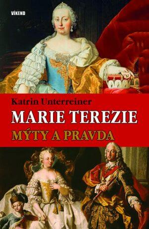 Marie Terezie - Katrin Unterreinerová
