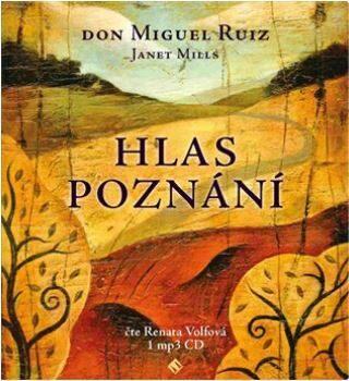 Hlas poznání - Don Miguel Ruiz