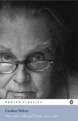 New and Collected Poems 1931-2001 - Czeslaw Milosz