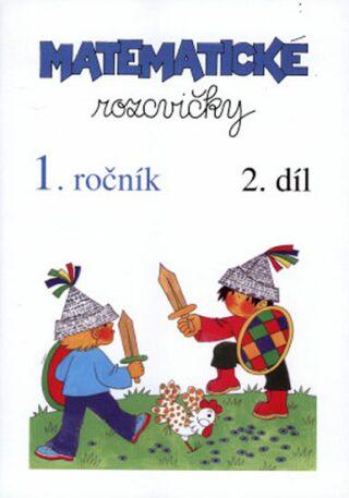 Matematické rozcvičky 1. ročník - 2.díl (sčítání a odčítání do 10) - Edita Plicková