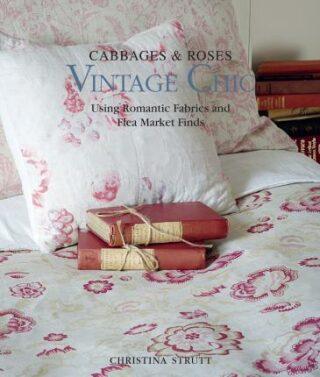 Vintage Chic: Using Romantic Fabrics and Flea Market Finds -