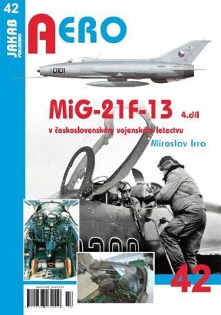 MiG-21F-13 v československém vojenském letectvu 4. díl - Miroslav Irra