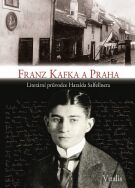 Franz Kafka a Praha - Harald Salfellner