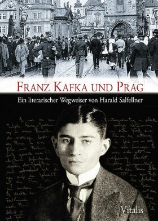 Franz Kafka und Prag - Harald Salfellner