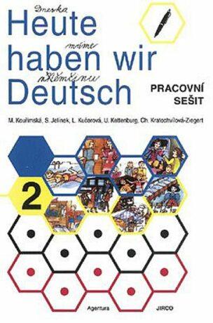 Heute haben wir Deutsch 2 - Pracovní sešit - Kolektiv