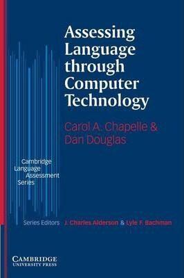 Assessing Language through Computer Technology - Chapelle Carol
