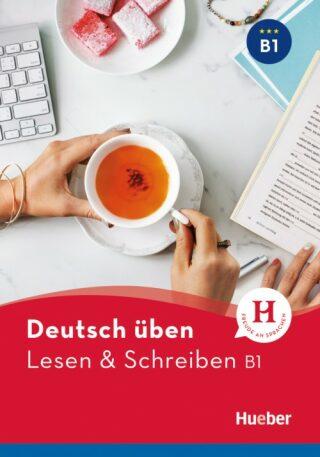 deutsch üben: Lesen + Schreiben B1 NEU - Herta Müllerová