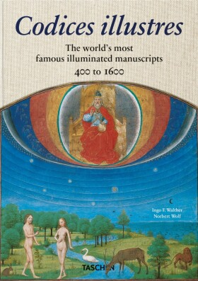 Codices illustres: The world's most famous illuminated manuscripts - Norbert Wolf, Ingo F. Walther