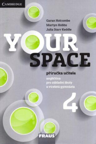 Your Space 4 pro ZŠ a VG - Příručka učitele - Kolektiv