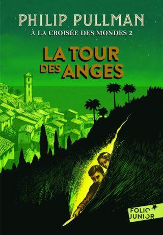 A la croisée des mondes 2: La tour des anges - Philip Pullman