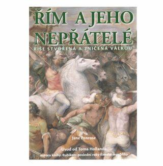 Řím a jeho nepřátelé - Jane Penrose