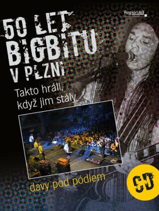 50 let bigbítu v Plzni - Takto hráli, když jim stály davy pod pódiem + CD - Rott Ladislav, Kůda Josef
