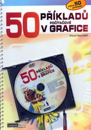 50 příkladů v grafice + DVD - Pavel Navrátil