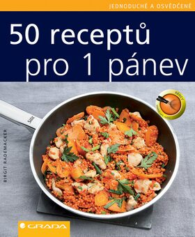 50 receptů pro 1 pánev - Birgit Rademacker