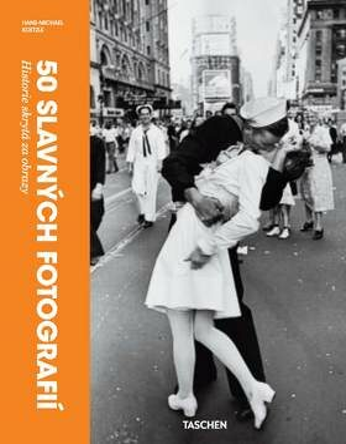 50 slavných fotografií - Hans-Michael Koetzle