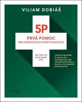 5P Prvá pomoc pre pokročilých poskytovateľov - Viliam Dobiáš