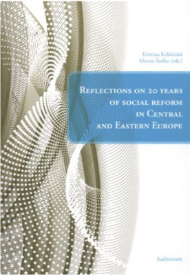 Reflections on 20 years of social reform in Central and Eastern Europe - Martin Štefko, Kristina Koldinská